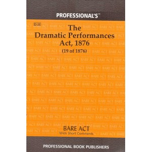 Professional's Dramatic Performances Act, 1876 Bare Act