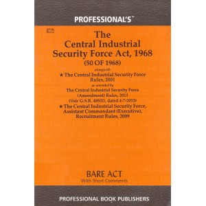 Professional's The Central Industrial Security Force Act, 1968 Bare Act [C-7]