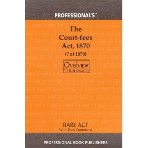 Professional's The Court-Fees Act 1870 Bare Act