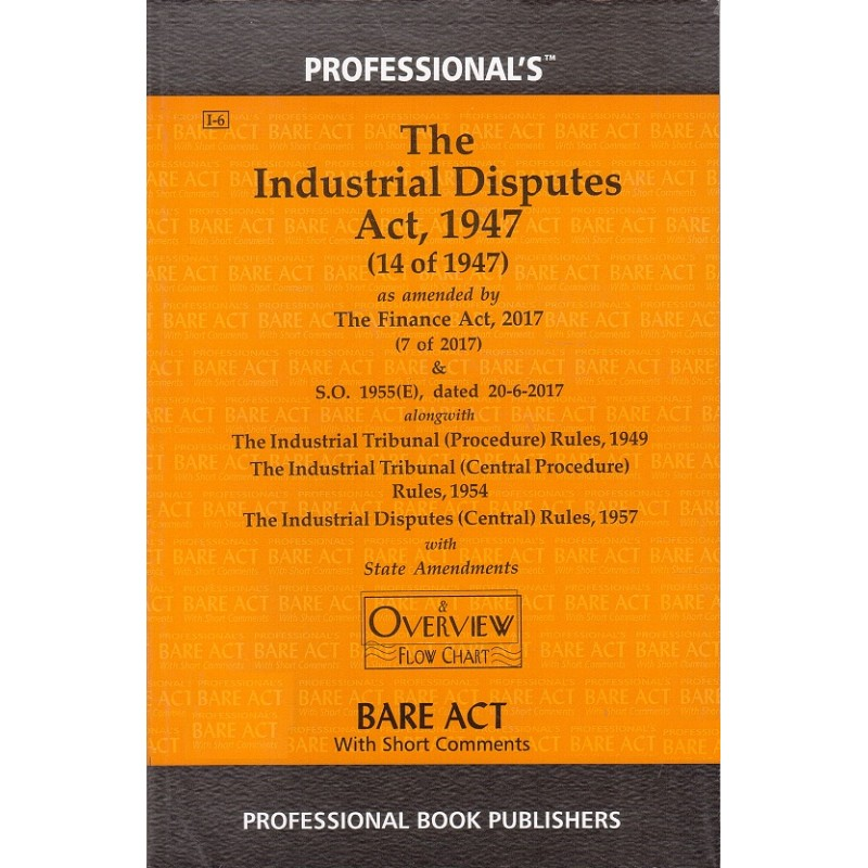 industrial dispute act 1947 In india, the industrial disputes act 1947 is the major disputes resolutions and processing mechanism it is an act to make provision for the investigation and settlement of industrial disputes, and for certain other purposes.
