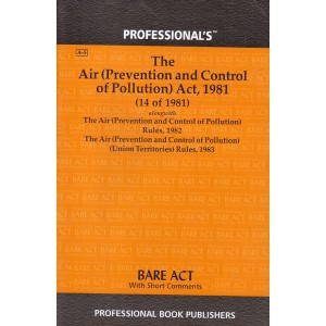 Professional's The Air (Prevention and Control of Pollution) Act, 1981 Bare Act