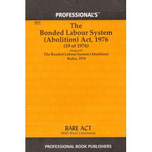 Professional's The Bonded Labour System (Abolition) Act, 1976 Bare Act
