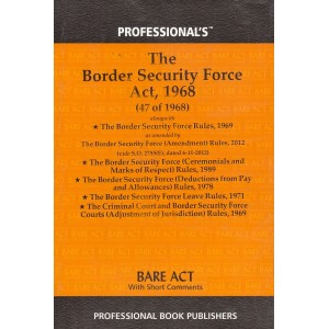 Professional's The Border Security Force Act, 1968 Bare Act
