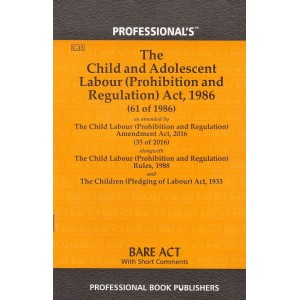 Professional's Bare Act on The Child and Adolescent Labour (Prohibition and Regulation) Act, 1986