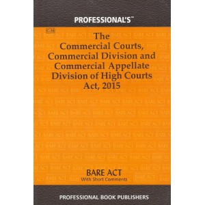 Professional's The Commercial Courts, Commercial Division and Commercial Appellate Division of High Courts Ordinance, 2015 Bare Act
