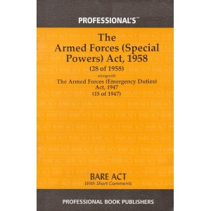Professional's The Armed Forces (Special Powers) Act, 1958 Bare Act