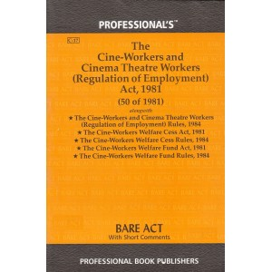 Professional's Bare Act on The Cine-Workers and Cinema Theatre Workers (Regulation of Employment) Act, 1981