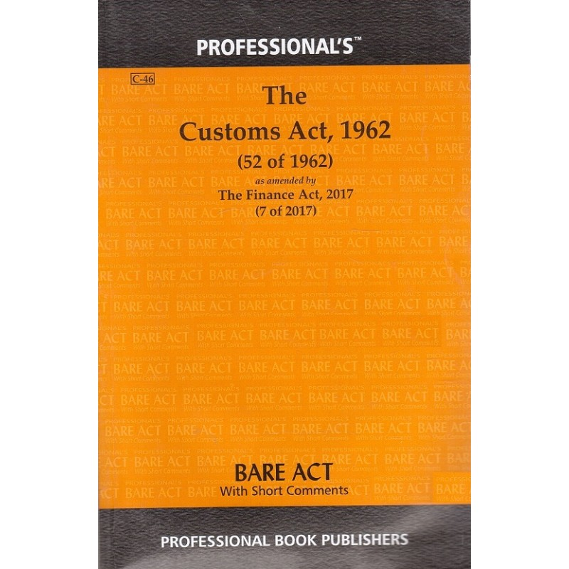 Professional's The Customs Act, 1962 Bare Act