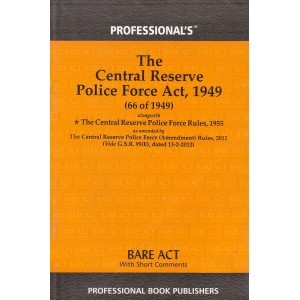 The Central Reserve Police Force Act, 1949 Bare Act by Professional Book Publishers