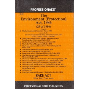 Professional's Environment (Protection) Act, 1986 alongwith Rules, 1986 & Hazardous Wastes Rules, 1989 & allied Rules [Edn. 2021]