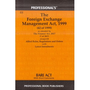 Professional's Bare Act on Foreign Exchange Management Act,1999 (FEMA) Bare Act