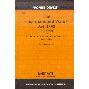Professional's The Guardians and Wards Act, 1890 Bare Act