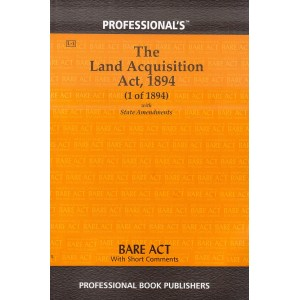 Professional's The Land Acquisition Act, 1894 Bare Act