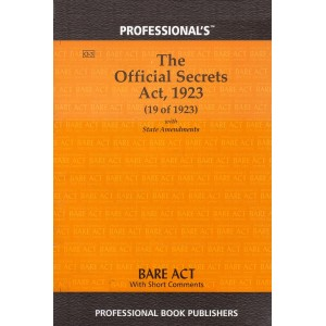 Professional's The Official Secrets Act, 1923 Bare Act