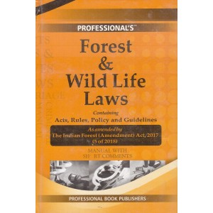 Professional's Forest & Wild Life Laws containing Acts, Rules, Policy and Guidelines [HB]