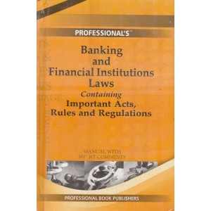 Professional's Banking & Financial Institutions Laws containing Important Acts, Rules & Regulations Manual with Short Comments