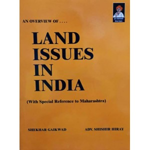 Pustakshree Prakashan's An Overview to Land Issues in India [with special reference to Maharashtra] by Shekhar Gaikwad, Adv. Shishir Hiray