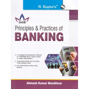 R. Gupta's Principles & Practices of Banking for JAIIB by Abinash Kumar Mandilwar | Ramesh Publishing House