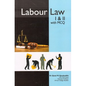 Rana Publication's Labour Law I & II with MCQ for DLL & LW by Dr. Quazi M. Qutubuddin [Edn. 2020]