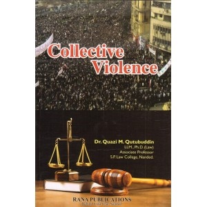 Rana Publication's Collective Violence for LL.M by Dr. Quazi M. Qutubuddin
