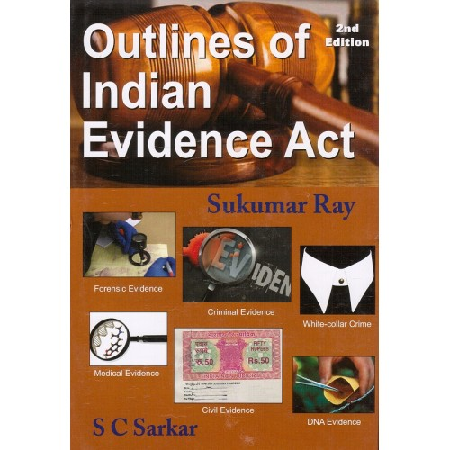 S. C. Sarkar's Outlines of Indian Evidence Act [HB] by Sukumar Ray