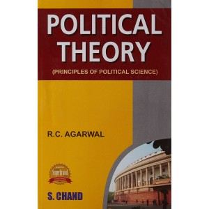 S. Chand's Political Theory (Principles of Political Science) For B.S.L by R. C. Agarwal