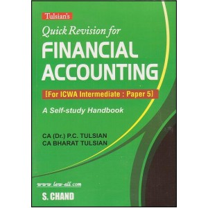 Tulsian's Quick Revision For Financial Accounting [for ICWA Inter Paper 5] by CA (Dr.) P. C. Tulsian & CA Bharat Tulsian, S. Chand Publication