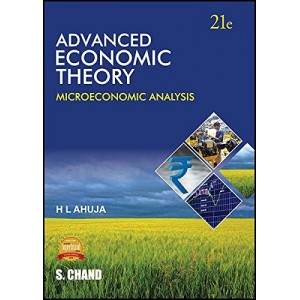 S. Chand's Advanced Economic Theory : Microeconomic Analysis by H. L. Ahuja