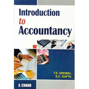 S. Chand's Introduction to Accountancy by T. S. Grewal, S. C. Gupta