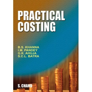 S. Chand's Practical Costing for CA/CMA/B.Com/M.Com by B. S. Khanna, I. M. Pandey, G. K. Ahuja, S. C. L. Batra