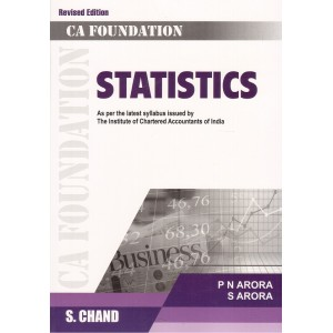 S. Chand's Statistics for CA Foundation December 2018 Exam by P. N. Arora & S. Arora