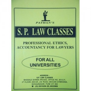 S. P. Law Class's Notes on Professional Ethics, Accountancy for Lawyers for BSL/ LL.B Law Students by Prof. A. U. Pathan Sir