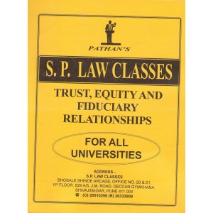 Pathan's Trust, Equity and Fiduciary Relationships for BSL & LL.B Students | S. P. Law Classes