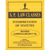 S. P. Law Class's Notes on Interpretation of Statutes (IOS) for BA. LL.B [New Syllabus] by Prof. A. U. Pathan Sir