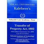 Kalebere's Transfer of Property Act, 1882 with Indian Easement Act, 1882 for BALL.B & LL.B [Revised Syllabus] by Sahyadri Law Academy