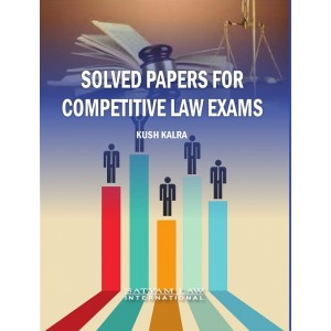 Satyam Law International's Solved Papers for Competitive Law Exams by Kush Kalra