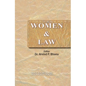 Satyam Law International's Women & Law by Dr. Arvind P. Bhanu