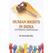 Satyam Law International's Human Rights in India: Expanding Dimensions [HB] by Dr. Somnath Roy