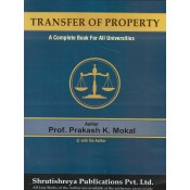 Shrutishreya Publication's Transfer of Property [TP] : A Complete Book for All Universities for BA LL.B & LL.B by Prof. Prakash K. Mokal