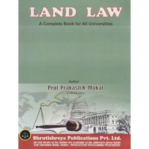 Shrutishreya Publication's Land Law for BA LL.B & LL.B by Prof. Prakash K. Mokal | A Complete Book for All Universities