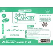 Shuchita Prakashan's Solved Scanner for CA Final Group II Paper 8 : Indirect Tax Laws (IDT) November 2018 Exam by Arun Kumar, Rajiv Singh