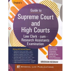 Singhal's Guide to Supreme Court and High Courts Law Clerk-cum-Research Assistants Examination by Krishan Keshav | Singhal Law Publications