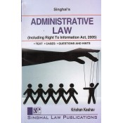 Singhal's Administrative Law (including Right to Information Act, 2005) for BA.LL.B & LL.B (New Syllabus) by Krishan Keshav | Dukki Law Notes