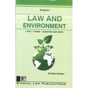 Singhal's Law and Environment for LL.B, CBSE-NET Exam and Judicial Services Aspirants by Krishan Keshav (New Syllabus) | Dukki Law Notes