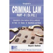 Singhal's Criminal Law Part II (Crpc) for 3 and 5 Year LL.B (New Syllabus) by Mayank Madhaw | Dukki Law Notes