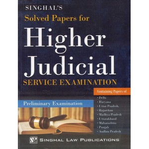 Singhal's Solved Papers for Higher Judicial Service Preliminary Examination 2019-20 [JMFC] by Shramveer Bhaskar, Bhumika Jain, Pawan Kumar