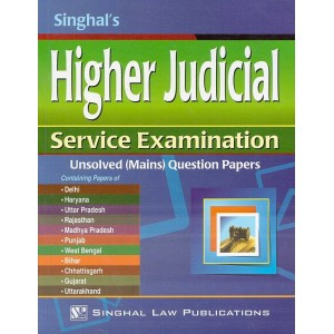Singhal's Higher Judicial Service Examination Unsolved (Mains) Question Papers 2019-20 by Bhumika Jain, Pawan Kumar | JMFC