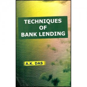 Skylark Publication's Techniques of Bank Lending By A. K. Das