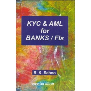Skylark Publication's KYC & Anti-Money laundering (AML) For Banks / FIs by R. K. Sahoo