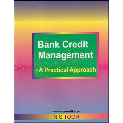 Skylark Publication's Bank Credit Management - A Practical Approach by N. S. Toor